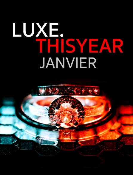 Luxe.Thisyear : Janvier
