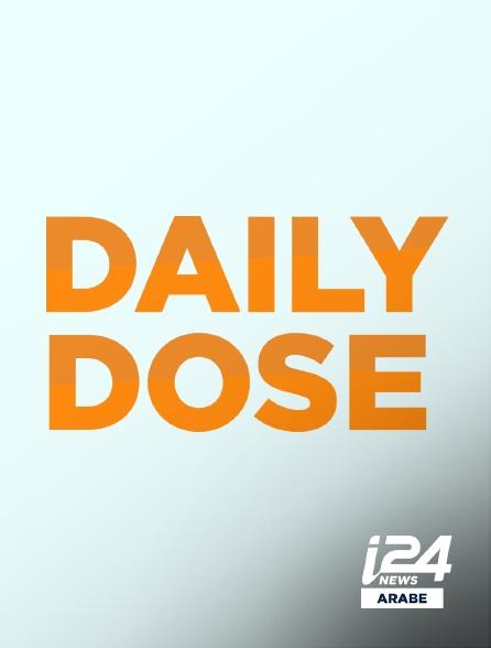 i24 News Arabe - Daily Dose