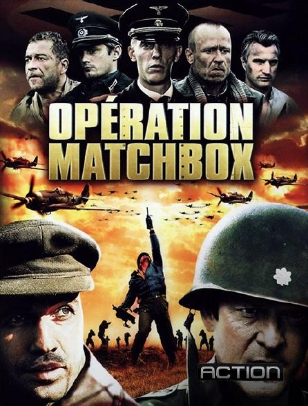 Action - Opération Matchbox