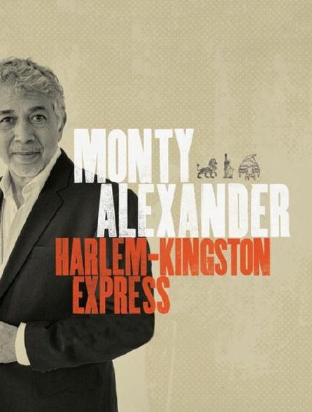 Monty Alexander & The Harlem Kingston Express