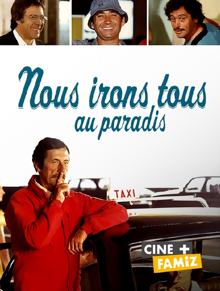 Ciné+ Famiz - Nous irons tous au paradis