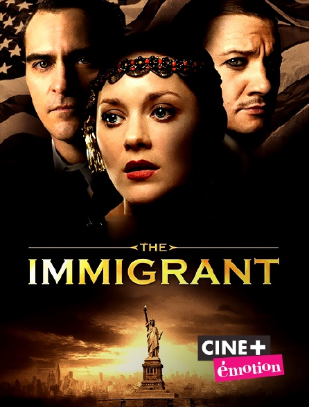 Ciné+ Emotion - The Immigrant