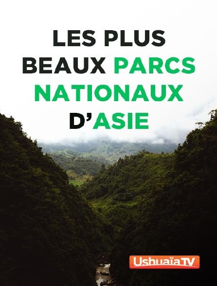 Ushuaïa TV - Les plus beaux  parcs nationaux d'Asie