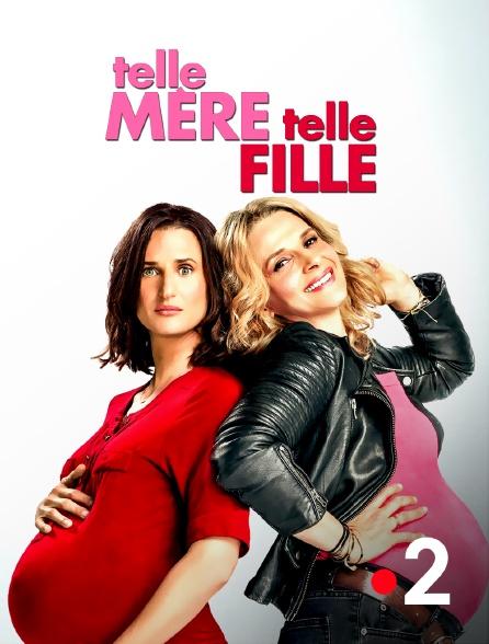 France 2 - Telle mère, telle fille