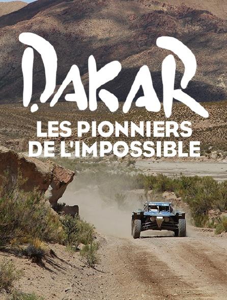 Dakar : les pionniers de l'impossible