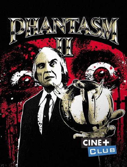 Ciné+ Club - Phantasm II
