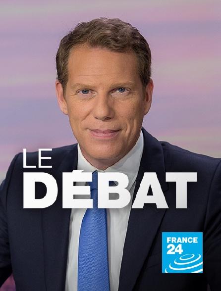 France 24 - Le débat