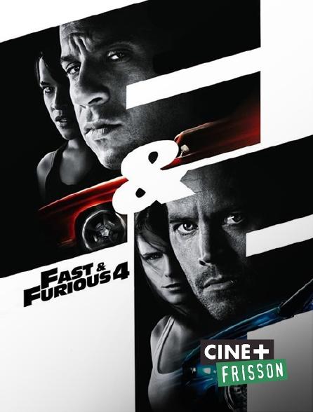 Ciné+ Frisson - Fast & Furious 4