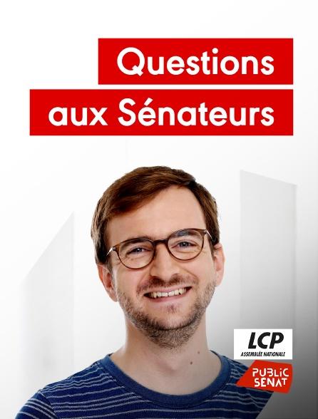 LCP Public Sénat - Questions aux sénateurs