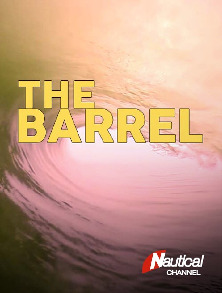 Nautical Channel - The Barrel
