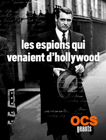 OCS Géants - Les espions qui venaient d'Hollywood