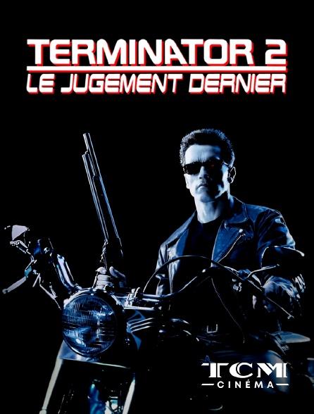 TCM Cinéma - Terminator 2 : le jugement dernier