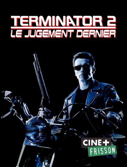 Ciné+ Frisson - Terminator 2 : le jugement dernier