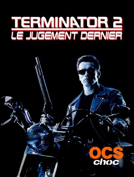 OCS Choc - Terminator 2 : le jugement dernier
