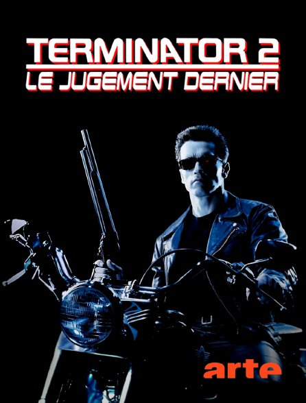 Arte - Terminator 2 : le jugement dernier