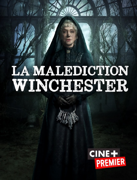 Ciné+ Premier - La malédiction Winchester