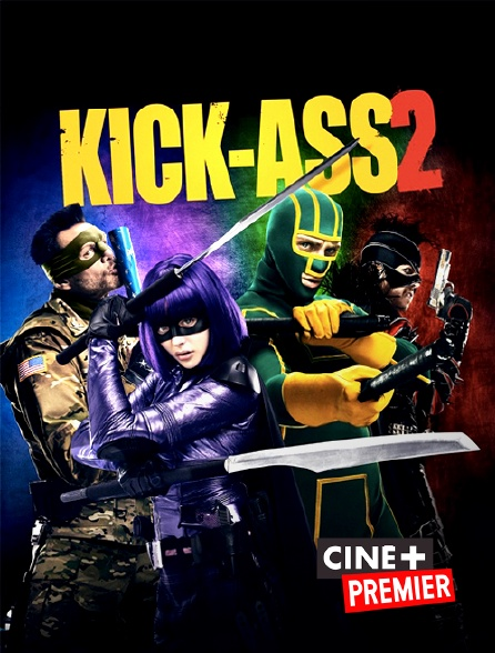 Ciné+ Premier - Kick-Ass 2