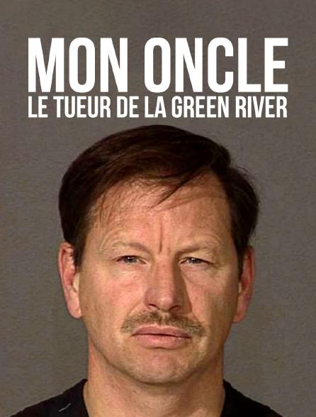Mon oncle, le tueur de la Green River