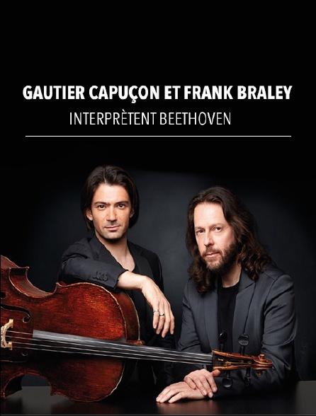 Gautier Capuçon et Frank Braley interprètent Beethoven