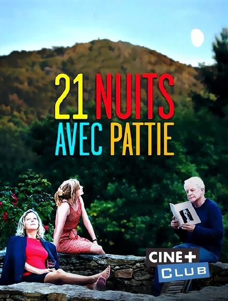 Ciné+ Club - 21 nuits avec Pattie