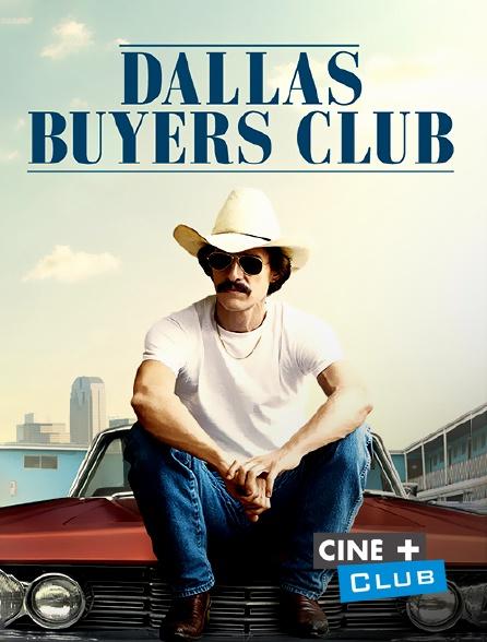 Ciné+ Club - Dallas Buyers Club