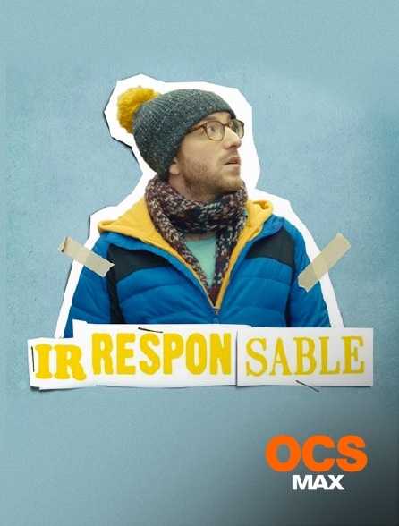 OCS Max - Irresponsable