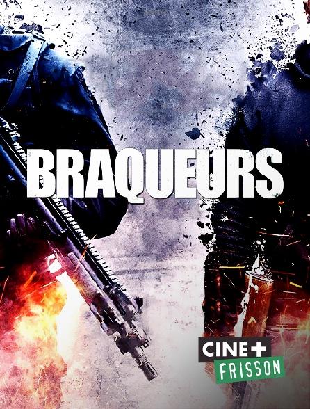 Ciné+ Frisson - Braqueurs
