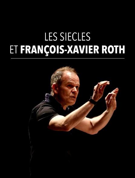 Les Siècles et François-Xavier Roth