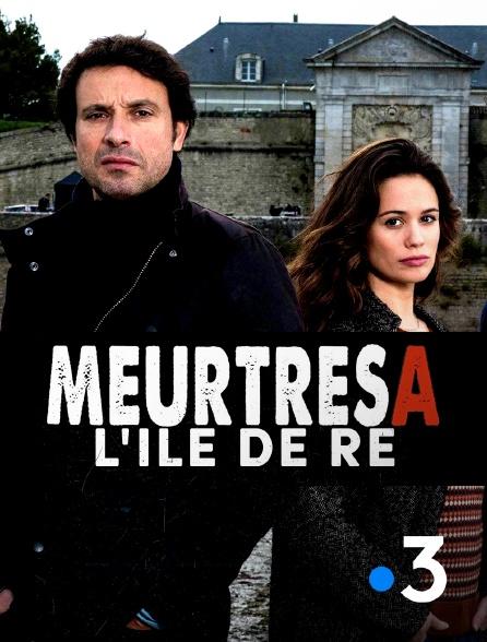 France 3 - Meurtres à : l'île de Ré