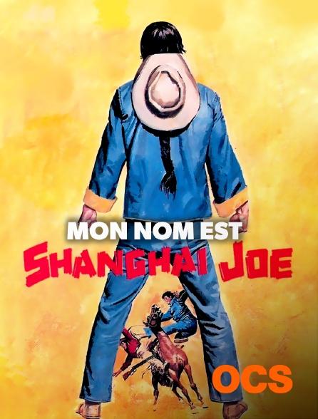 OCS - Mon nom est Shangai Joe