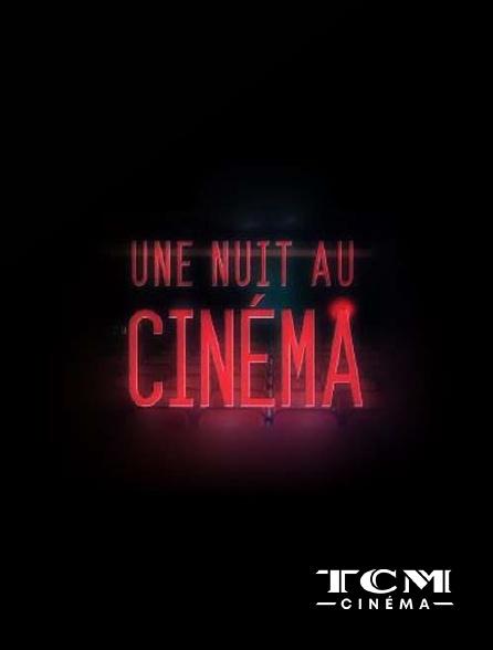 TCM Cinéma - Une nuit au cinéma