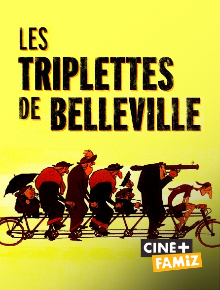 Ciné+ Famiz - Les triplettes de Belleville