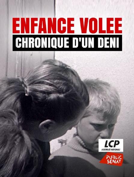 LCP Public Sénat - Enfance volée, chronique d'un déni