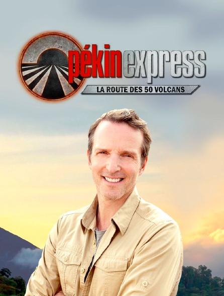 Pékin express : la route des 50 volcans