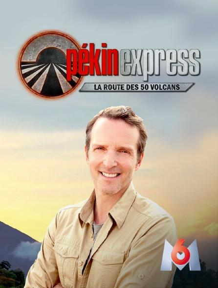 M6 - Pékin express : la route des 50 volcans