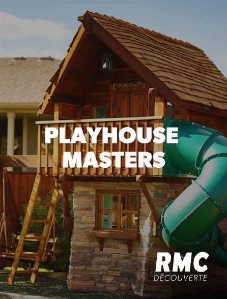 RMC Découverte - Playhouse Masters