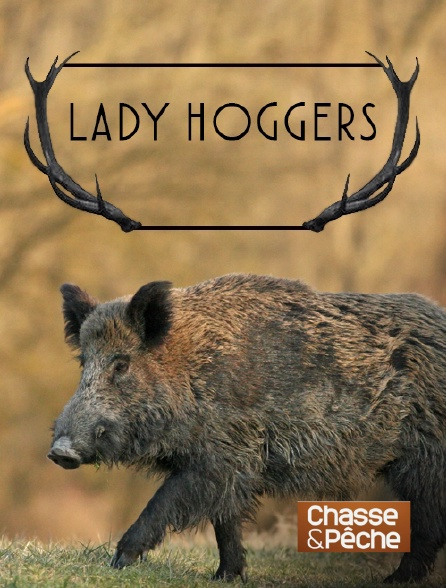 Chasse et pêche - Lady Hoggers