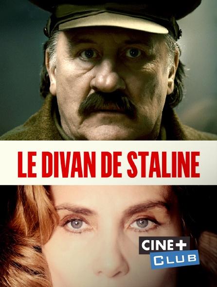 Ciné+ Club - Le divan de Staline