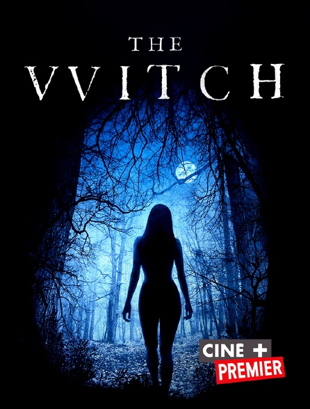 Ciné+ Premier - The Witch