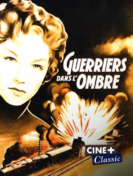 Ciné+ Classic - Guerriers dans l'ombre