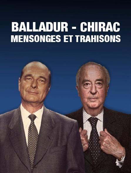 Balladur - Chirac : mensonges et trahisons