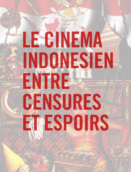 Le cinéma indonésien entre censures et espoirs