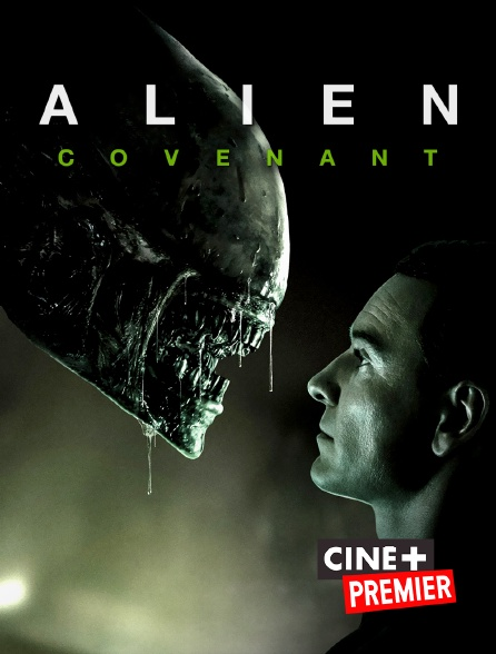 Ciné+ Premier - Alien : Covenant
