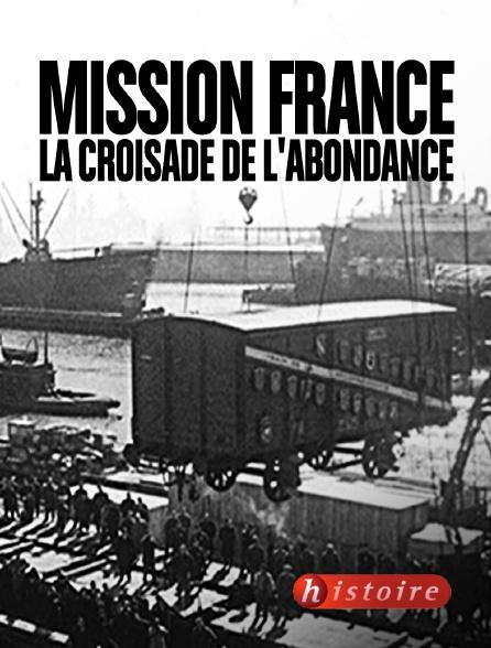 Histoire - Mission France, la croisade de l'abondance