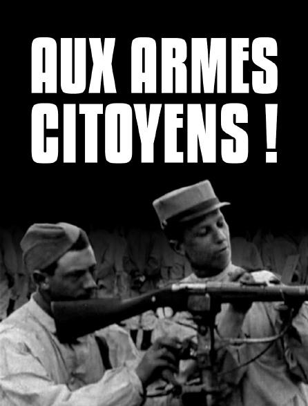 Aux armes, citoyens !