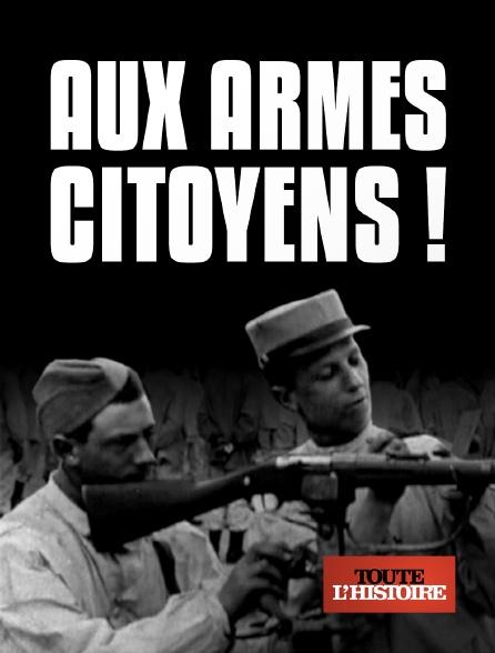 Toute l'histoire - Aux armes, citoyens ! en replay