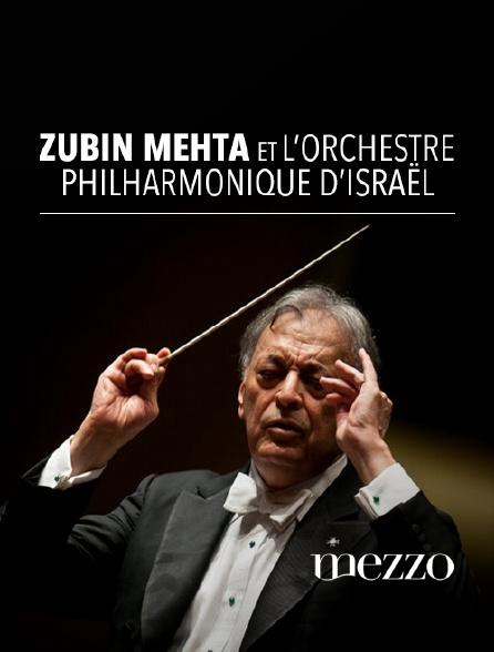 Mezzo - Zubin Mehta et l'Orchestre philharmonique d'Israël en replay