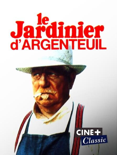 Ciné+ Classic - Le jardinier d'Argenteuil