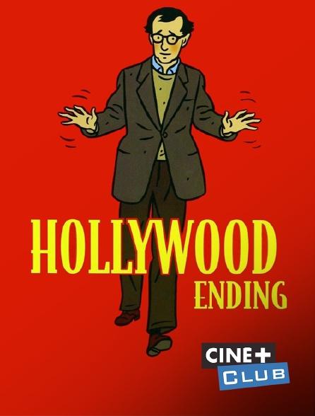 Ciné+ Club - Hollywood Ending