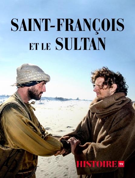 HISTOIRE TV - Saint-François et le sultan